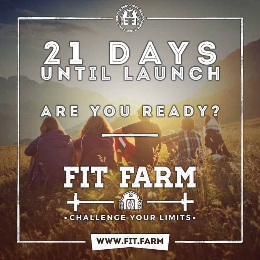 21 days until launch! Are you Ready! Fit Farm Weekend Warrior!