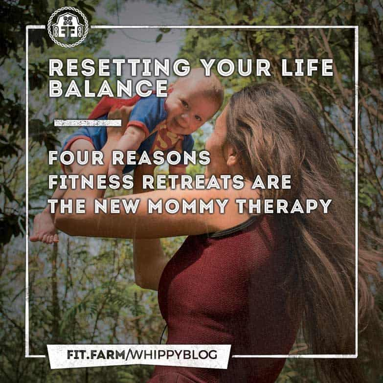 Four Reasons Fitness Retreats Are The New Mommy Therapy. Fit Farm.