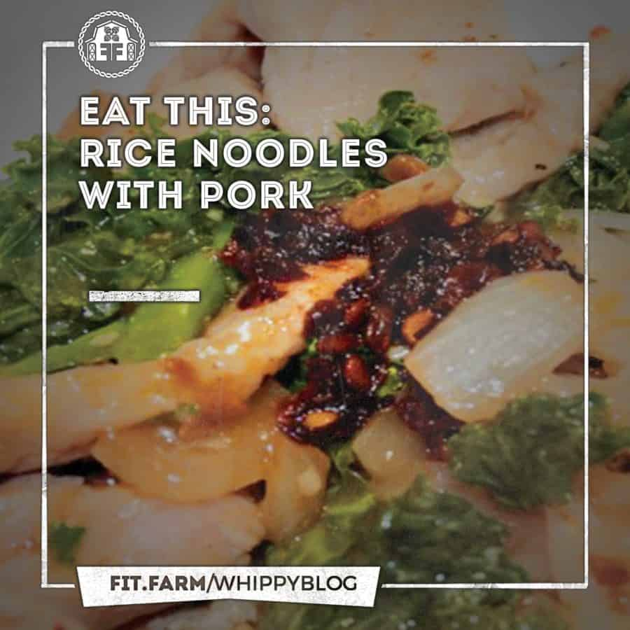 eat this: rice noodles with pork